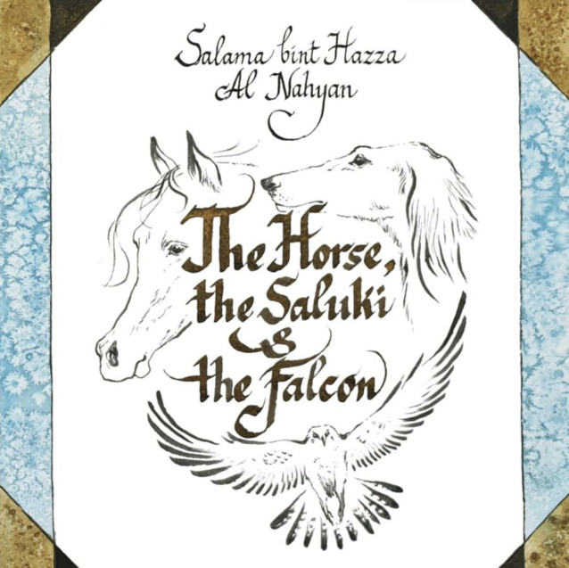 How Sheikha Salama Bint Hazza Al Nahyan's New Book 'The Horse, The Saluki & The Falcon' Provides Inspiration and Positivity During Uncertain Times